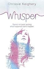 Whisper by Chrissie Keighery