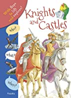 Who? What? When? Knights and Castles by…