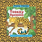 Totally Spotless: Fuzzy Chums by Jenny Broom