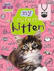 Best Friends Forever: My Cutest Kitten de…