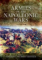 Armies of the Napoleonic Wars by Gregory…