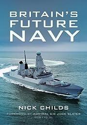 Britain's Future Navy de Nick Childs