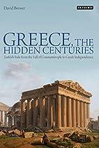 Greece, The Hidden Centuries: Turkish Rule…