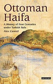Ottoman Haifa: A History of Four Centuries…