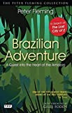 Brazilian adventure : a quest into the heart of the Amazon / Peter Fleming ; foreword by Giles Foden