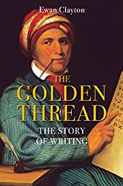 The Golden Thread : the story of writing de…