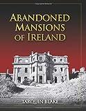 Abandoned Mansions of Ireland de Tarquin…