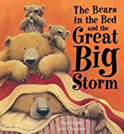The Bears in the Bed and the Great Big Storm…