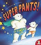 Super Pants! by Steve Smallman
