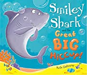 Smiley Shark and the Great Big Hiccup af…