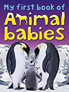 My First Book of Animal Babies by Miranda…