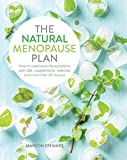 The Natural Menopause Plan: How to overcome the symptoms with diet, supplements, exercise and more than 90 recipes Book