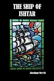 The Ship of Ishtar von Abraham Merritt
