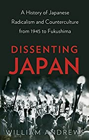 Dissenting Japan: A History of Japanese…