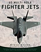 US multi-role fighter jets by Steve Davies