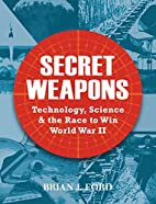 Secret weapons : technology, science & the…