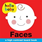 Faces (Hello Baby) by Roger Priddy