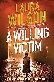 A Willing Victim – tekijä: Laura Wilson