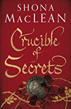 Crucible of Secrets (Alexander Seaton 3) by…