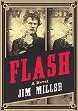 Flash: A Novel, Miller, Jim