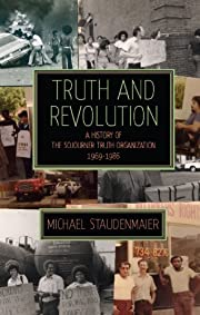 Truth and Revolution: A History of the…