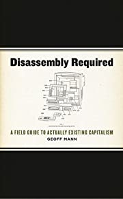 Disassembly Required: A Field Guide to…