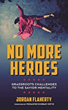 No More Heroes: Grassroots Challenges to the…