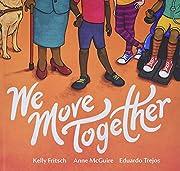 We Move Together por Kelly Fritsch