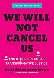 We Will Not Cancel Us: And Other Dreams of…