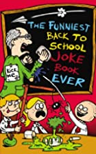 The Funniest Back To School Joke Book Ever…