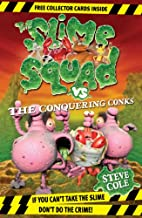 Slime Squad Vs The Conquering Conks by Steve…