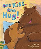 One Kiss One Hug by Jason Chapman