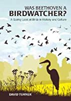 Was Beethoven a Birdwatcher?: A Quirky Look…