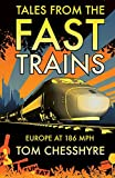 Tales from the Fast Trains: Around Europe at 186mph
