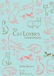 The Cat Lover's Companion av Milly Brown