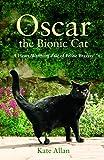 Oscar the bionic cat : a heart-warming tale of feline bravery / Kate Allan