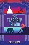 The teardrop island : following Victorian footsteps across Sri Lanka / Cherry Briggs
