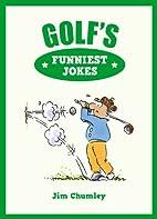 Golf's Funniest Jokes by Jim Chumley
