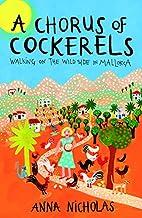 A Chorus of Cockerels: Walking on the Wild…