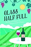 Glass Half Full: The Ups and Downs of Vineyard Life in France