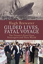 Gilded Lives, Fatal Voyage: The Titanic's…