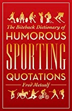 The Biteback Dictionary of Humorous Sporting…