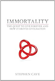 Immortality: The Quest To Live Forever and…