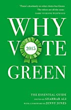 Why Vote Green 2015: The Essential Guide by…