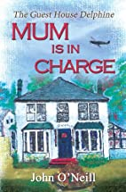 Mum is in Charge by John O'Neill