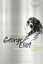 Modernizing George Eliot: Essays on Her…