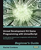 Unreal Development Kit Game Programming with…