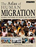 The atlas of human migration : global patterns of people on the move / Russell King ... [et al.]