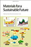 Materials for a sustainable future / edited by Trevor M. Letcher, Janet L. Scott