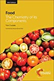 Food : the chemistry of its components / T.P. Coultate